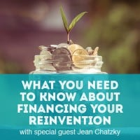 What You Need to Know About Financing Your Reinvention