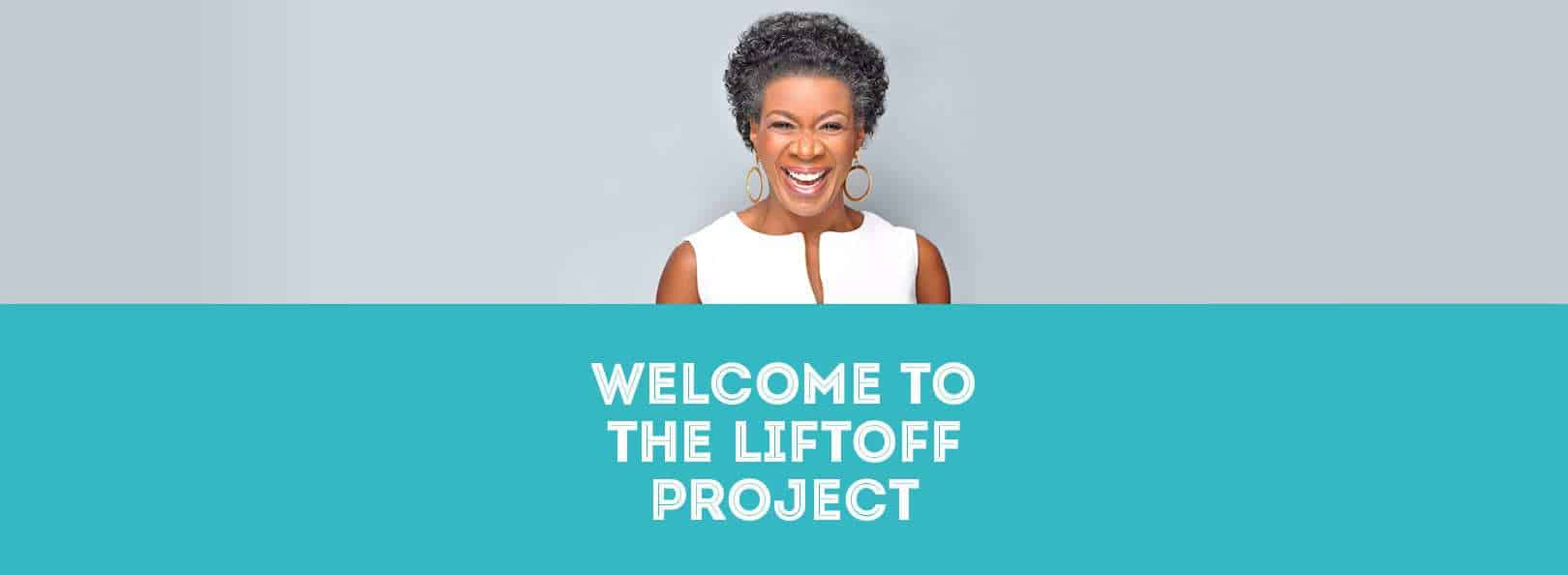 Welcome to The LiftOff Project with Coach Pamela!