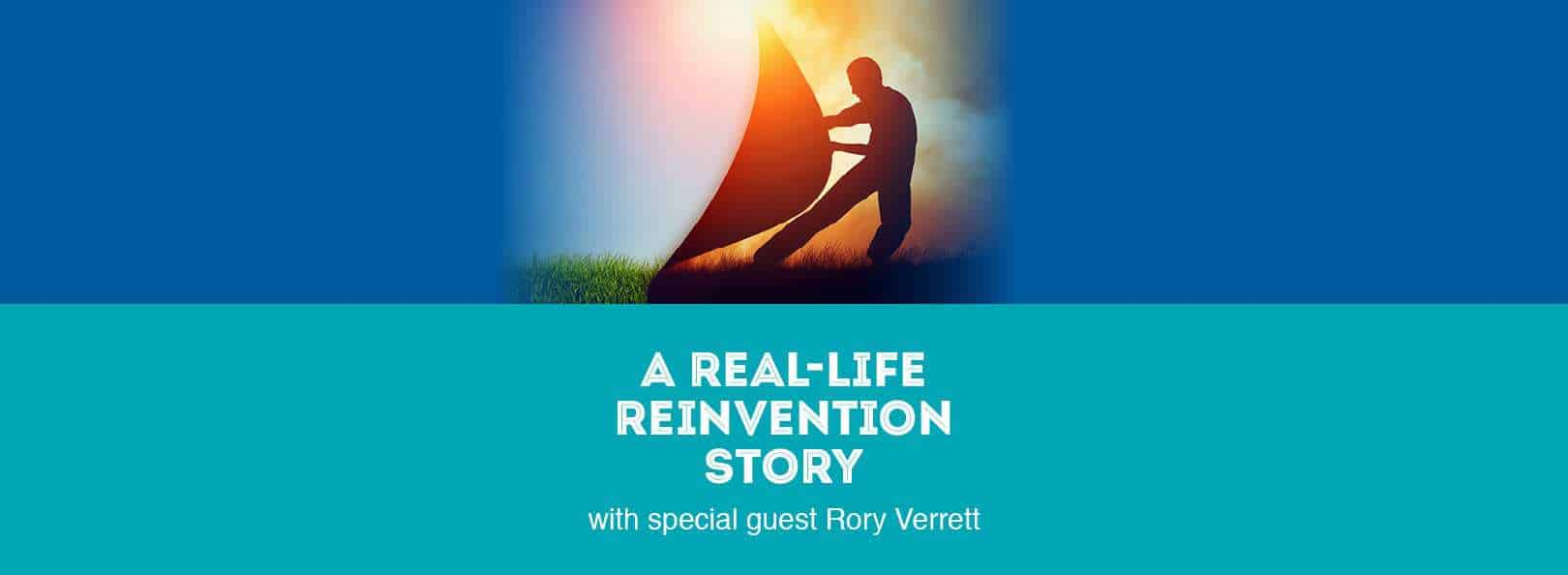 A Real-Life Reinvention Story with special guest Rory Verrett