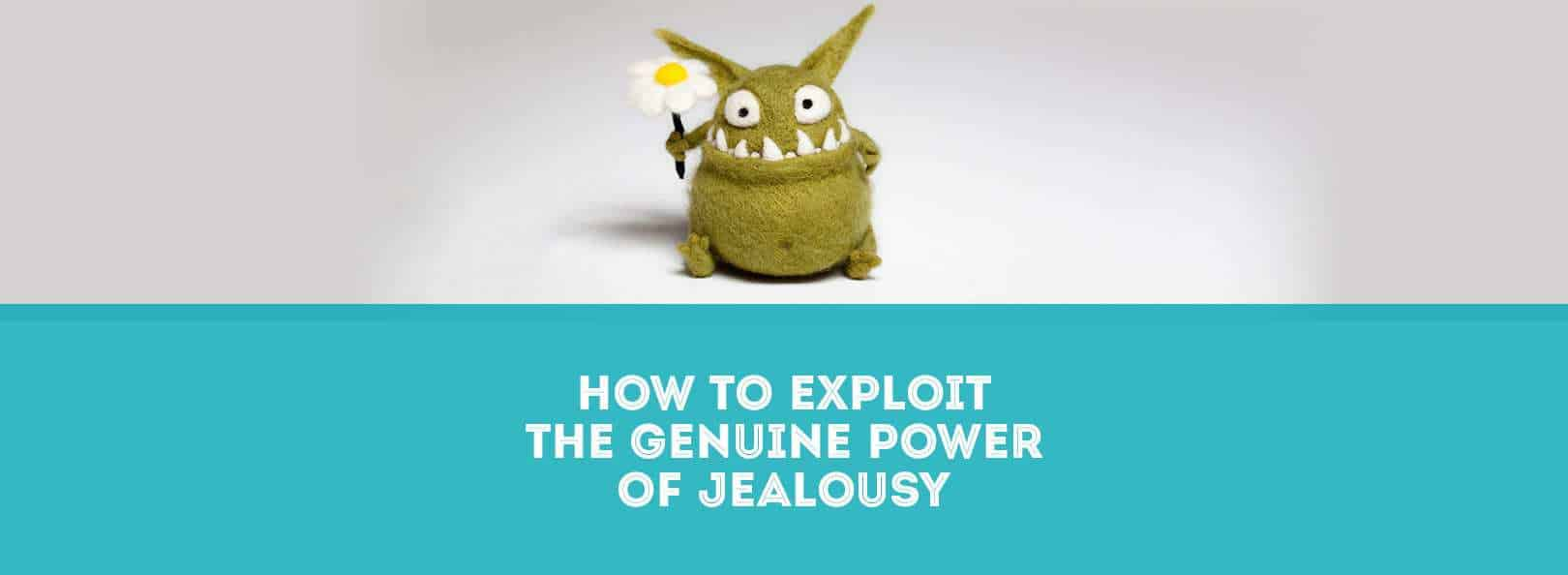How to Exploit the Genuine Power of Jealousy