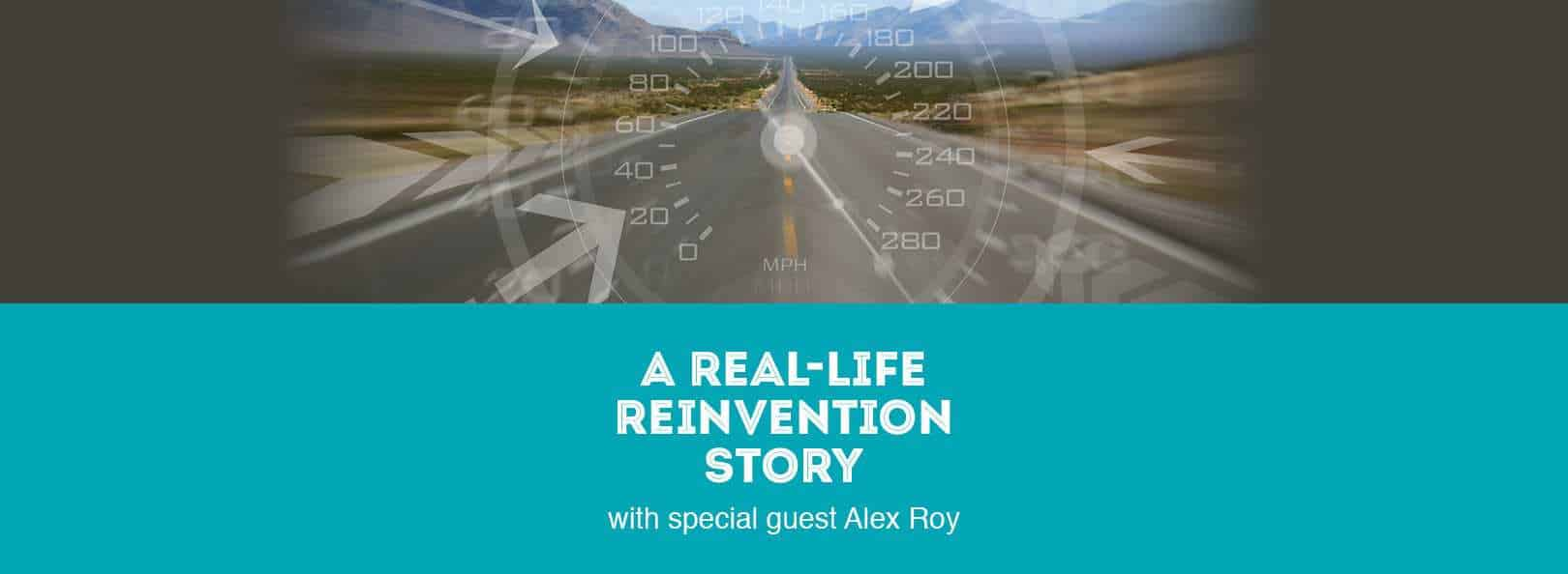 A Real-Life Reinvention Story with special guest Alex Roy