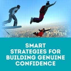 Smart Strategies for Building Genuine Confidence