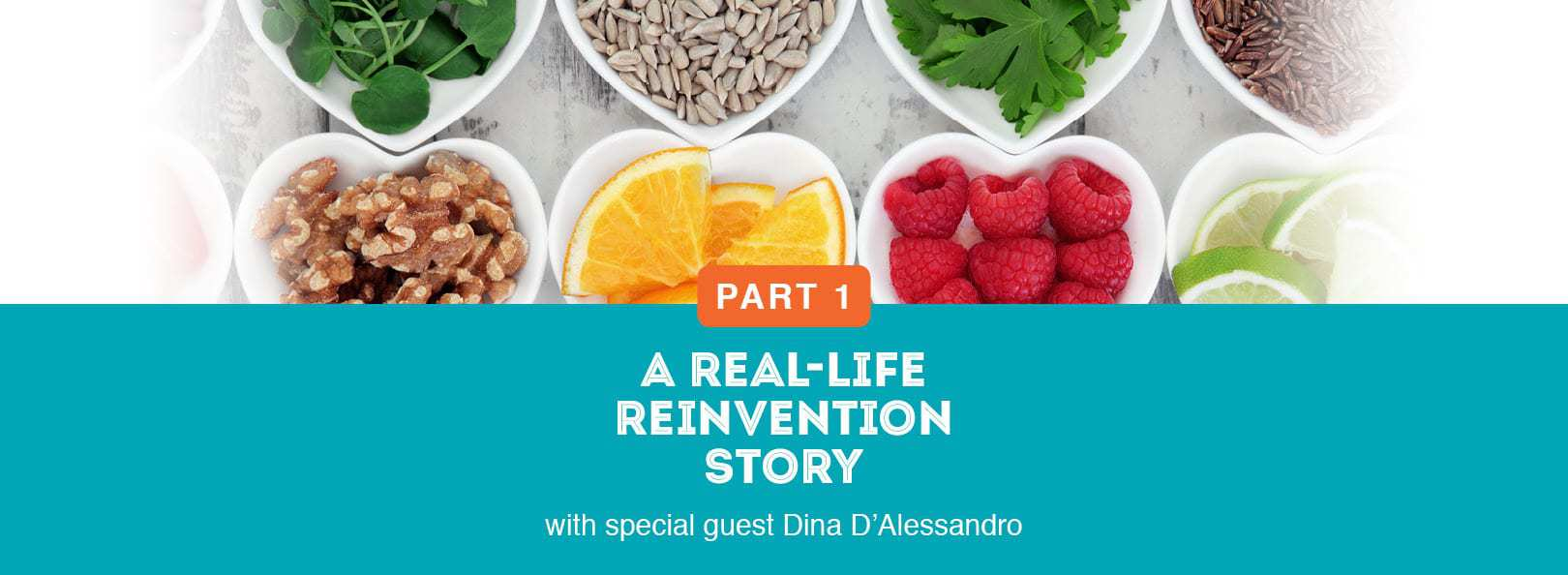 A Real-Life Reinvention Story with special guest Dina D'Alessandro - Part 1