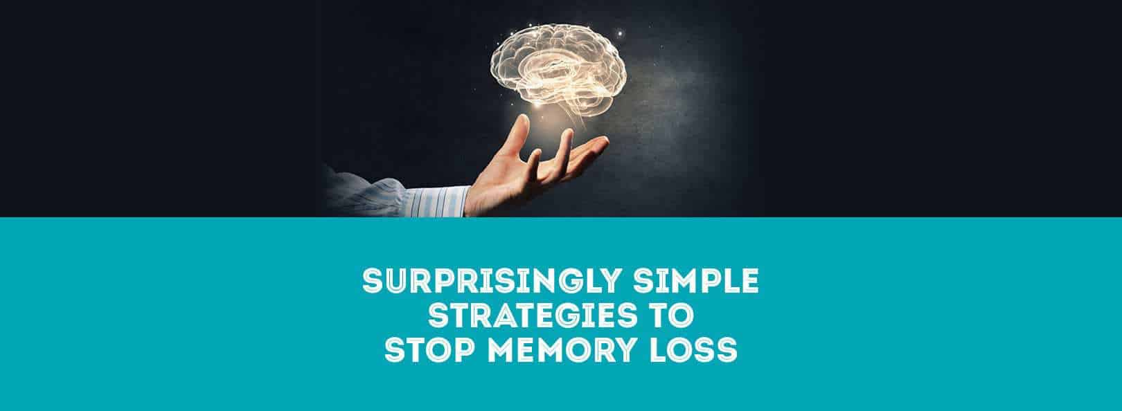 Surprisingly simple strategies to stop memory loss