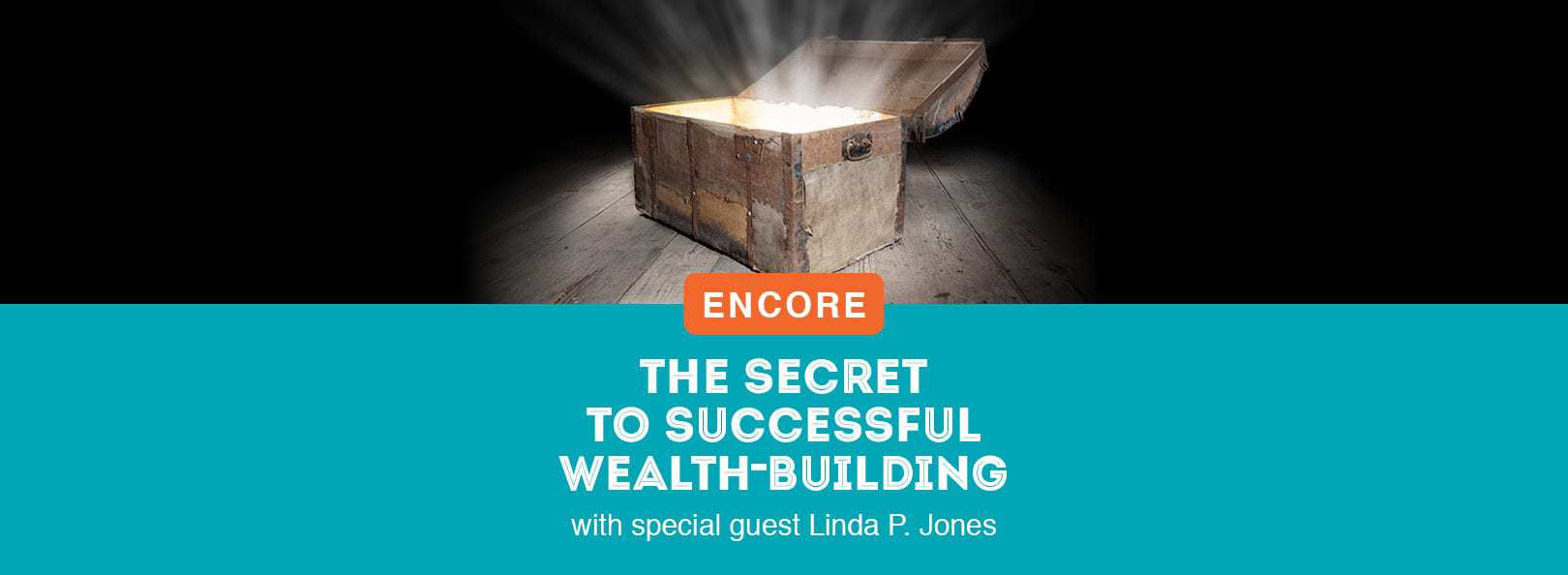 ENCORE: The Secret to Successful Wealth-Building with special guest Linda P. Jones