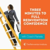 3 Minutes to Full Reinvention Confidence!